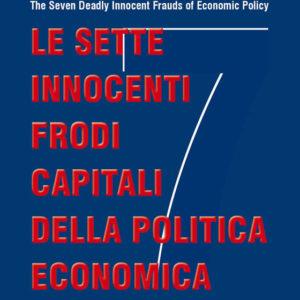 le-sette-innocenti-frodi-capitali-della-politica-economica